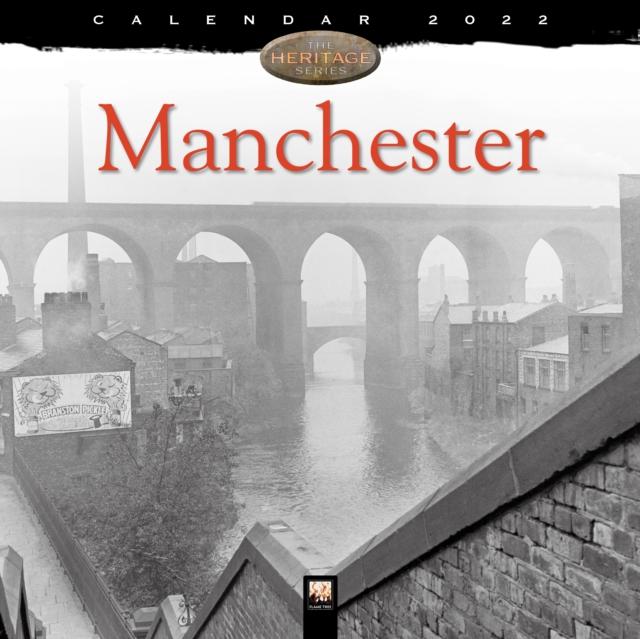 Manchester Heritage Wall Calendar 2022 (Art Calendar)