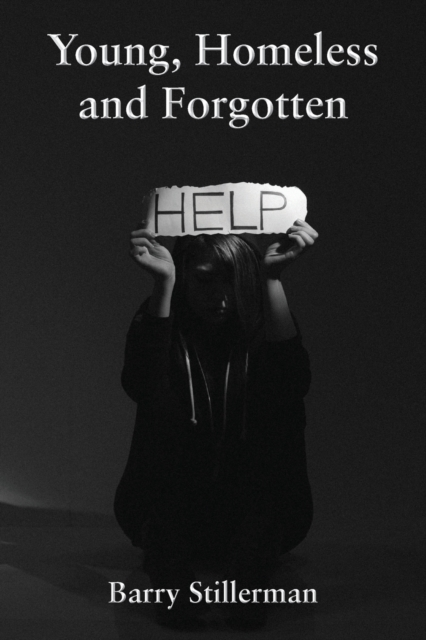Young, Homeless and Forgotten