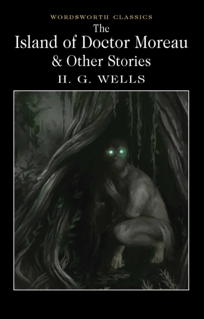 Island of Doctor Moreau and Other Stories