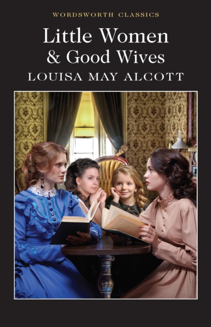 Little Women & Good Wives (Wordsworth Classics)