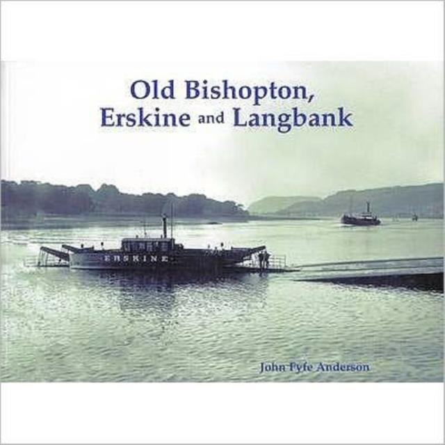 Old Bishopton, Erskine and Langbank