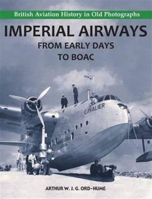 Imperial Airways - From Early Days to BOAC