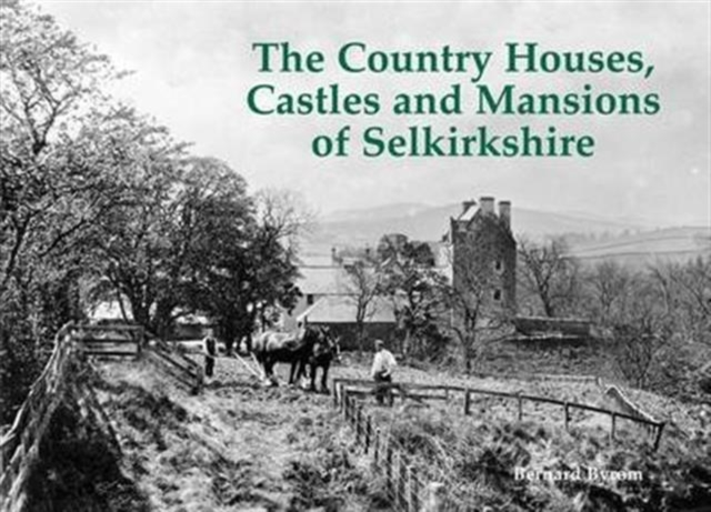 Country Houses, Castles and Mansions of Selkirkshire