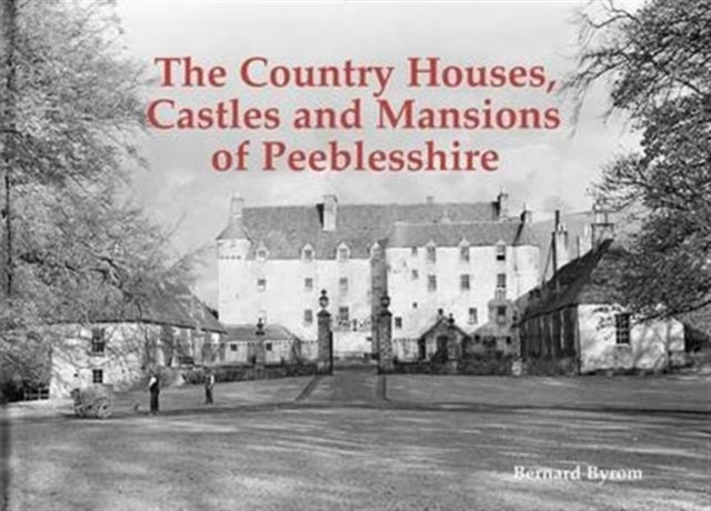 Country Houses, Castles and Mansions of Peeblesshire
