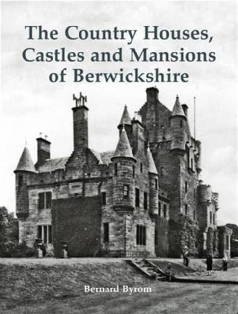 Country Houses, Castles and Mansions of Berwickshire