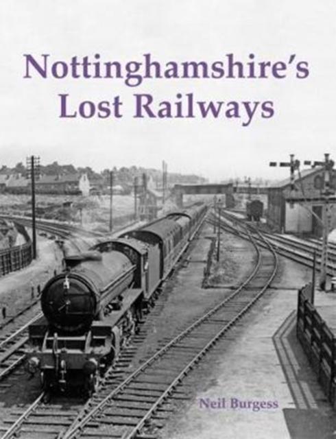Nottinghamshire's Lost Railways