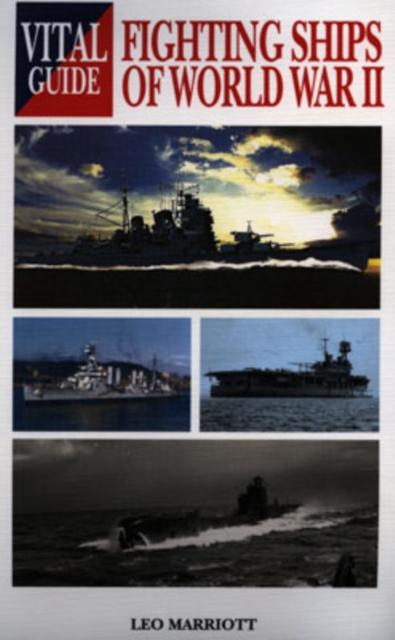 Vital Guide: Fighting Ships of World War Ii