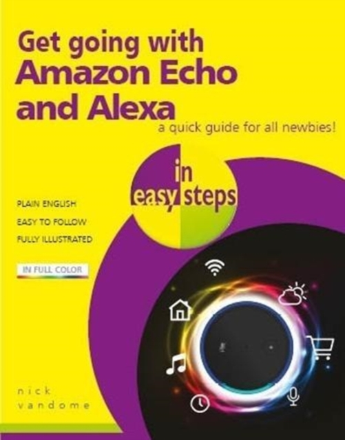 Get going with Amazon Echo and Alexa in easy steps