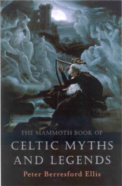 Mammoth Book of Celtic Myths and Legends