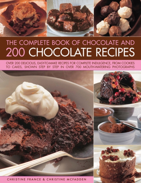 Complete Book of Chocolate and 200 Chocolate Recipes