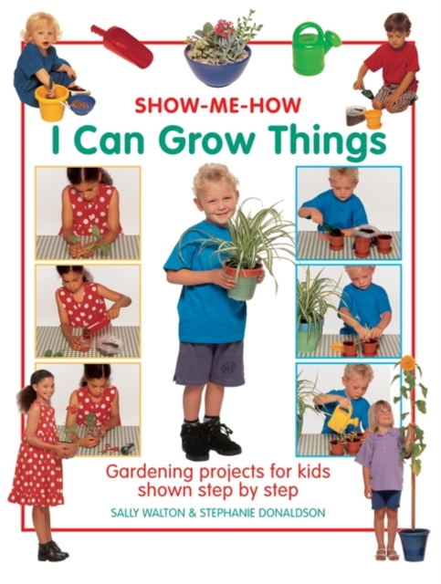 Show Me How: I Can Grow Things