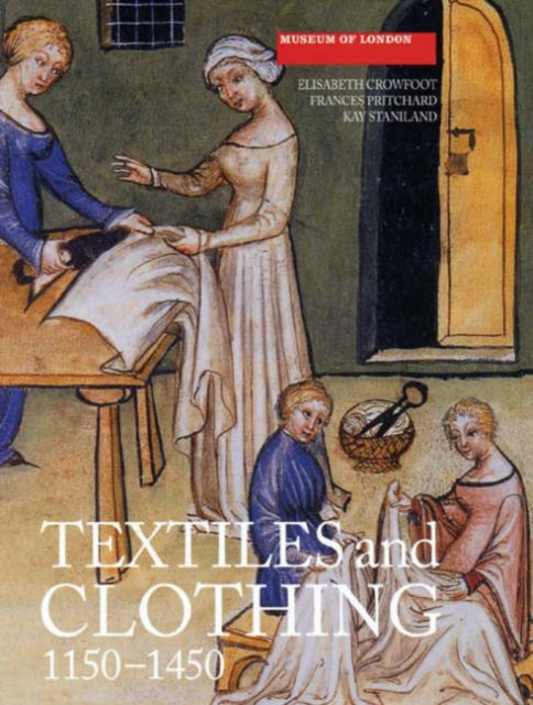 Textiles and Clothing, c.1150-1450