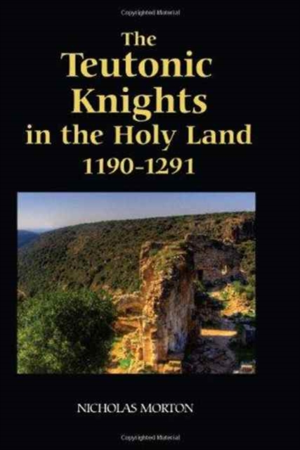 Teutonic Knights in the Holy Land, 1190-1291