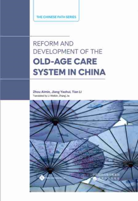 Reform and Development of the Old-Age Care System in China