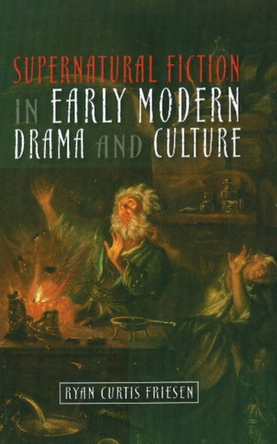 Supernatural Fiction in Early Modern Drama & Culture