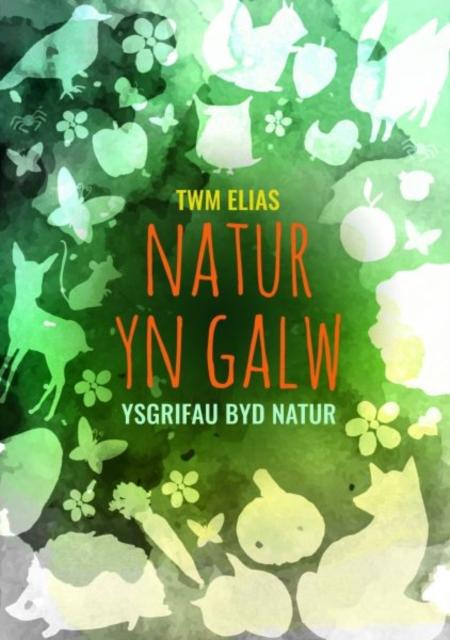 Natur yn Galw - Ysgrifau Byd Natur
