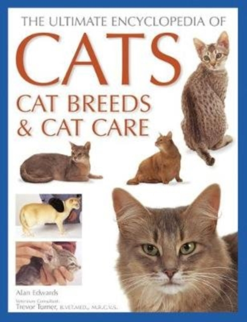 Cats, Cat Breeds & Cat Care, The Ultimate Encyclopedia of