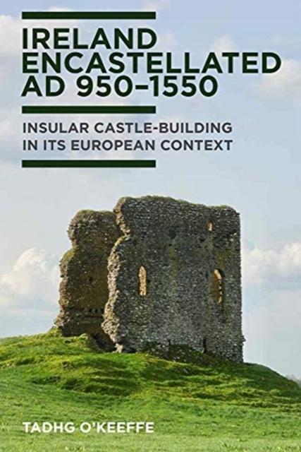 Ireland emcastellated AD 950-1550