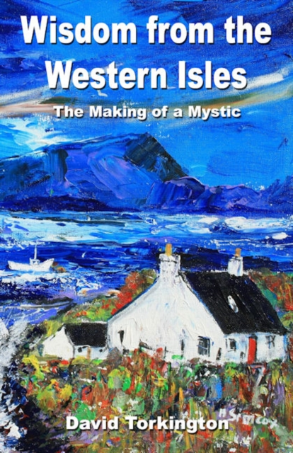 Wisdom from the Western Isles - The Making of a Mystic