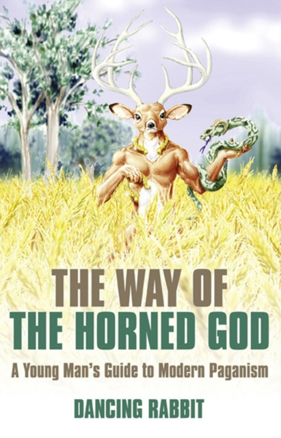 Way of the Horned God, The - A Young Man s Guide to Modern Paganism