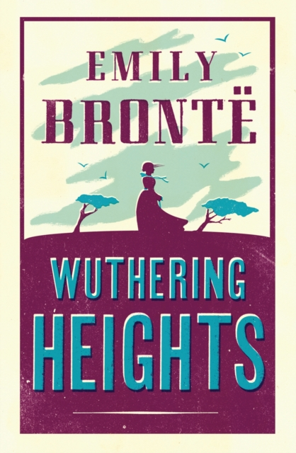 Wuthering Heights (Alma Classics: Evergreens)