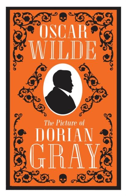 The Picture of Dorian Gray (Alma Classics: Evergreens)