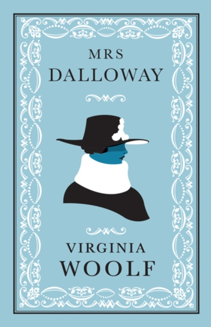 Mrs Dalloway (Alma Classics: Evergreens)