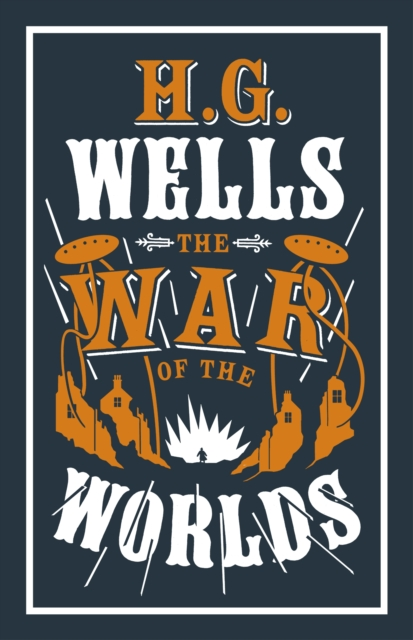 The War of the Worlds (Alma Classics: Evergreens)