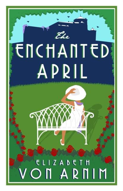 The Enchanted April (Alma Classics: Evergreens)