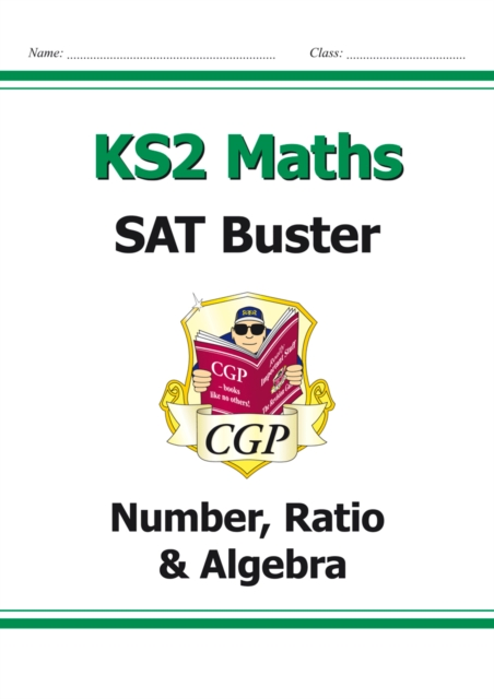New KS2 Maths SAT Buster: Number, Ratio & Algebra - Book 1 (for the 2020 tests)