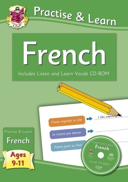 New Practise & Learn: French for Ages 9-11 - with vocab CD-ROM