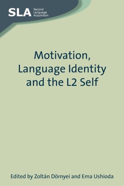 Motivation, Language Identity and the L2 Self