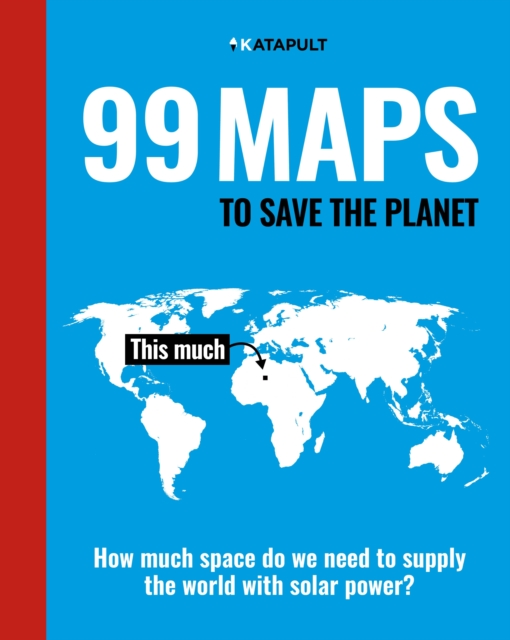 99 Maps to Save the Planet