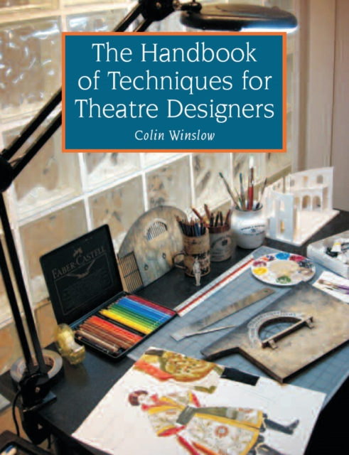 Handbook of Techniques for Theatre Designers