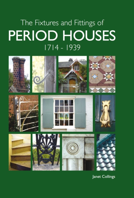 Fixtures and Fittings of Period Houses, 1714-1939