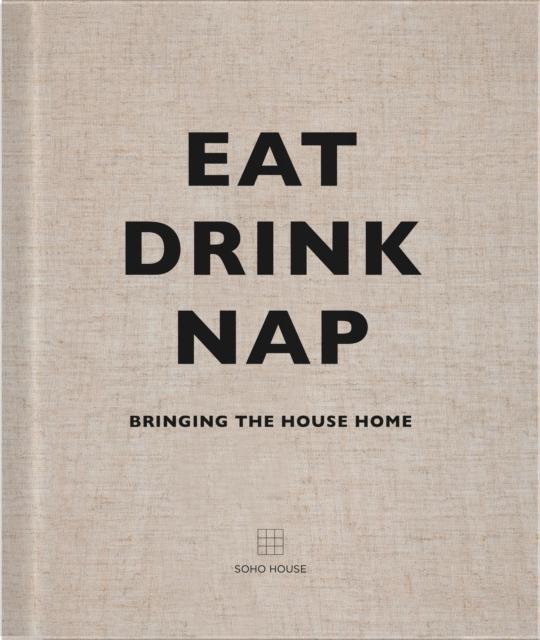 Eat, Drink, Nap