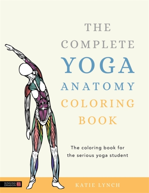 Complete Yoga Anatomy Coloring Book