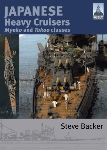 Shipcraft 5: Japanese Heavy Cruisers: Myoko and Takao Classes