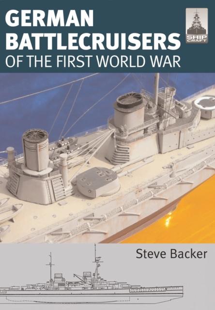 Shipcraft 22: German Battlecruisers