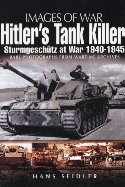 Hitler's Tank Killer: Sturmgeschutz at War 1940-1945