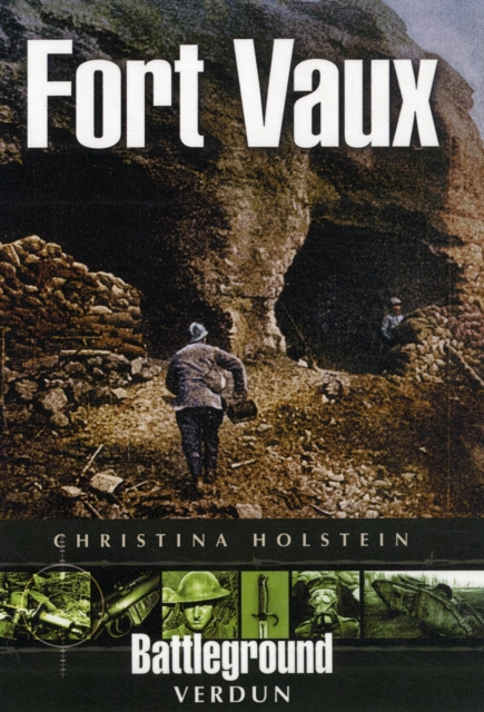 Fort Vaux: Verdun (Battleground)