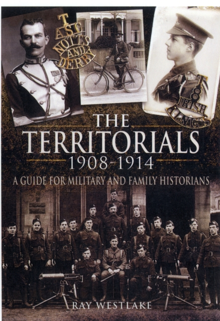 Territorials 1908-1914: a Guide for Miltary and Family Historians