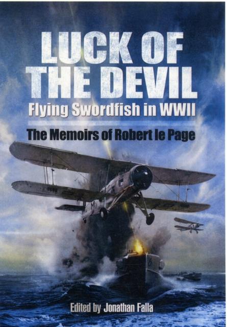 Luck of the Devil: Flying Swordfish in Wwii