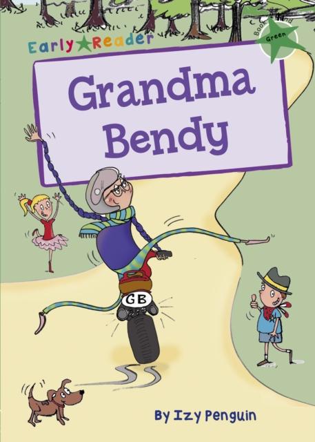 Grandma Bendy (Green Early Reader)