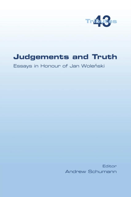 Judgements and Truth. Essays in Honour of Jan Woleński