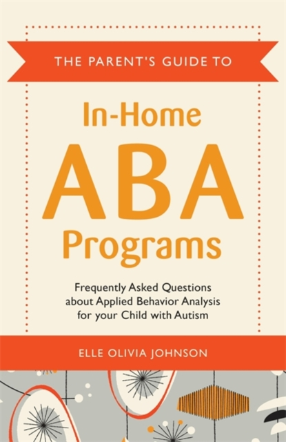 Parent's Guide to In-Home ABA Programs