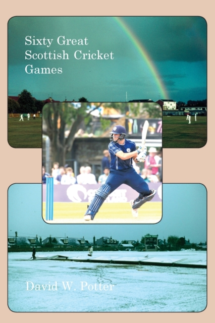 Sixty Great Scottish Cricket Games