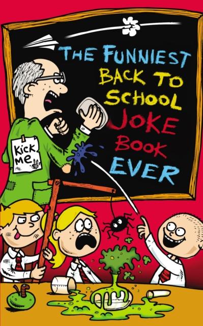 Funniest Back to School Joke Book Ever