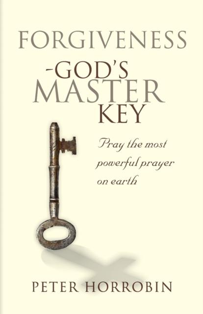 Forgiveness - God's Master Key