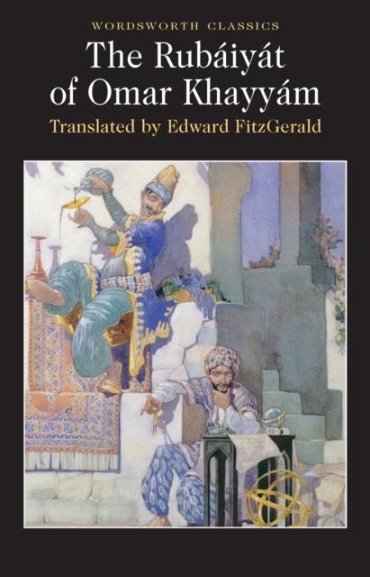 The Rubaiyat of Omar Khayyam (Wordsworth Classics)